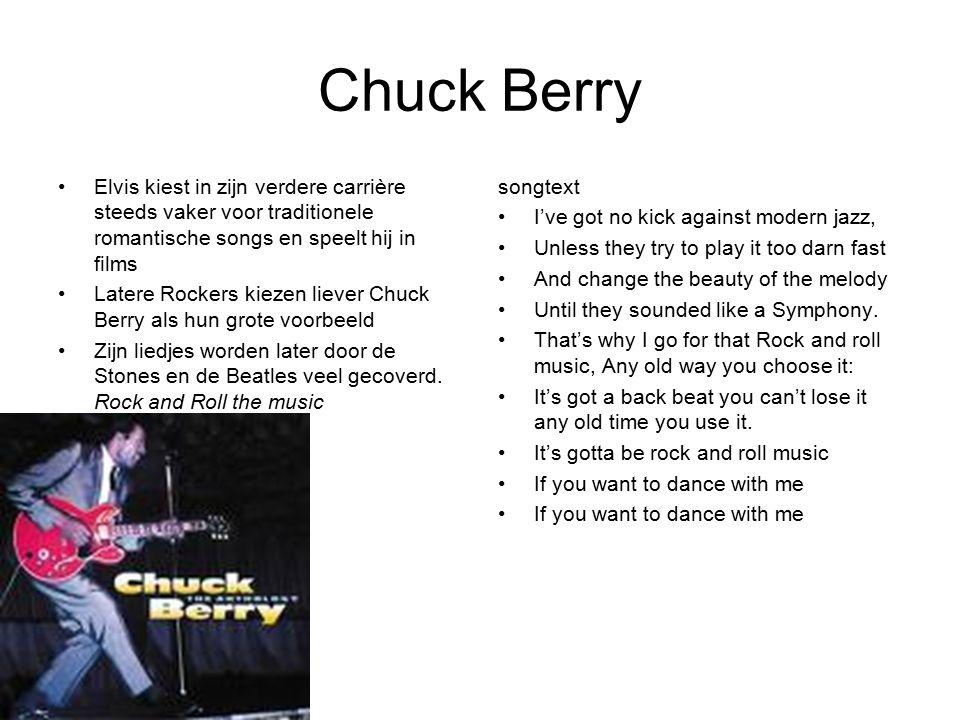 Chuck Berry Elvis kiest in zijn verdere carrière steeds vaker voor traditionele romantische songs en speelt hij in films Latere Rockers kiezen liever