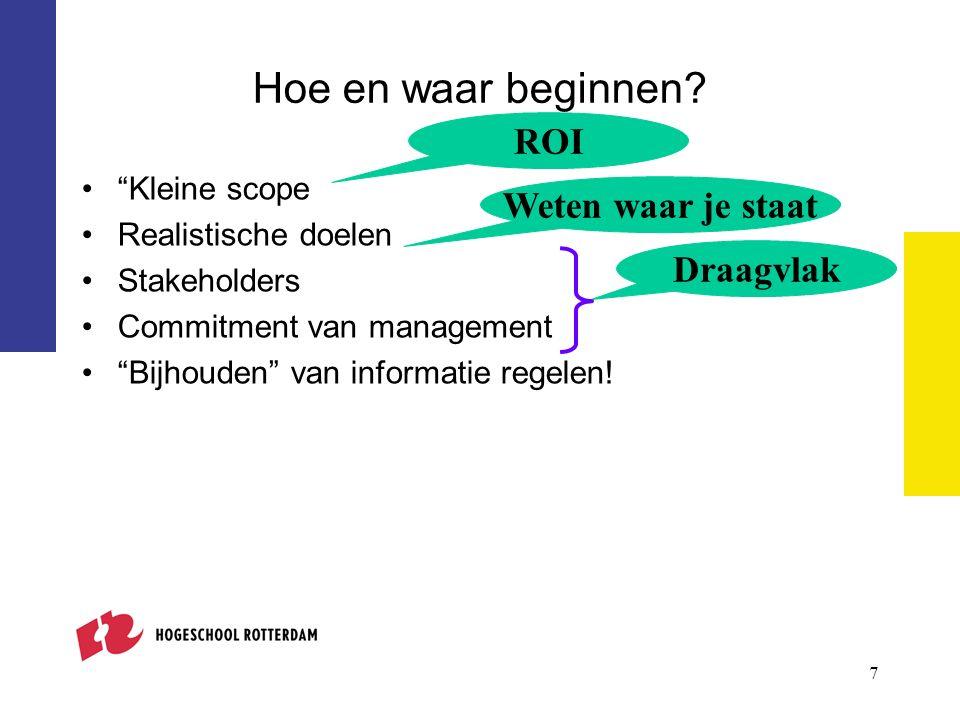 8 Hoe aanpakken.Planning (1) Kleine scope –Kies 1 of 2 services om mee te beginnen –Bv.