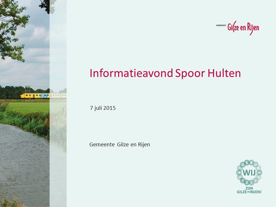 Informatieavond Spoor Hulten Gemeente Gilze en Rijen 7 juli 2015