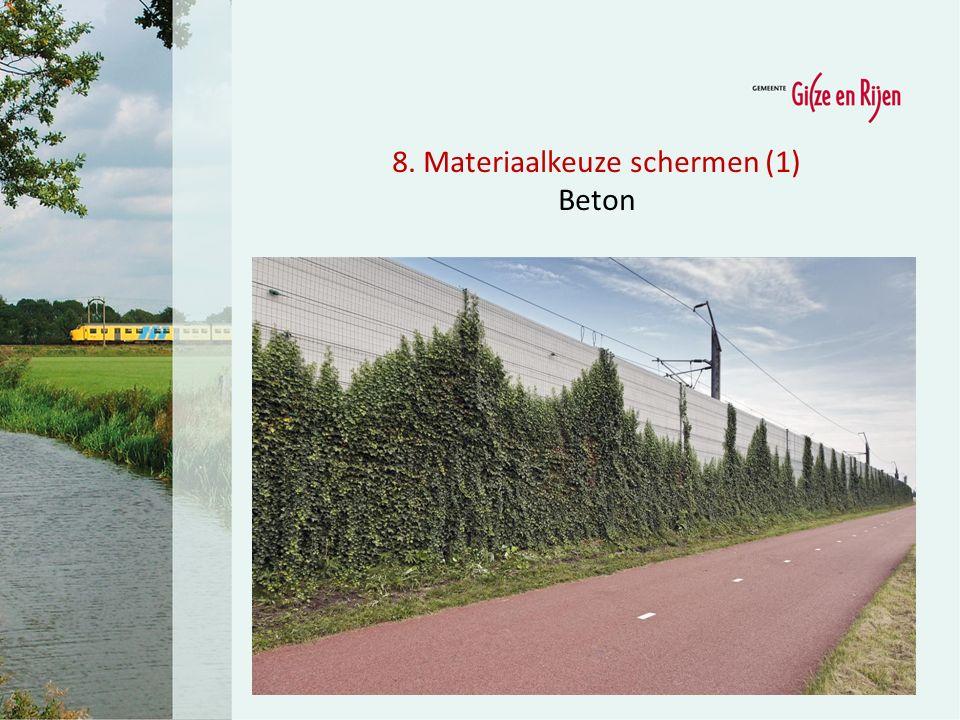 8. Materiaalkeuze schermen (1) Beton