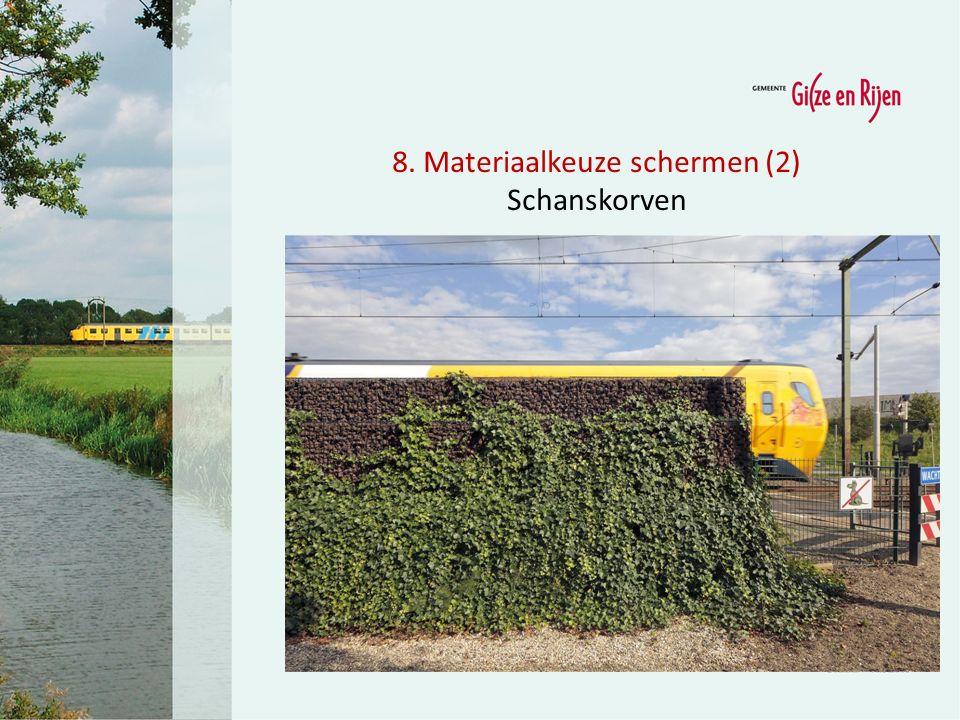8. Materiaalkeuze schermen (2) Schanskorven
