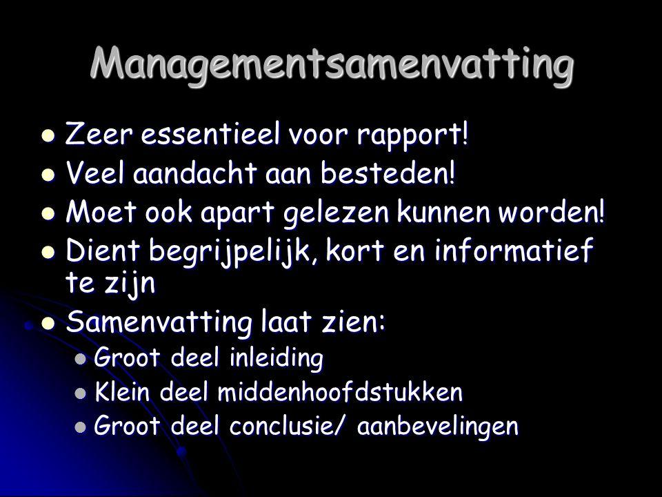 Managementsamenvatting Zeer essentieel voor rapport! Zeer essentieel voor rapport! Veel aandacht aan besteden! Veel aandacht aan besteden! Moet ook ap