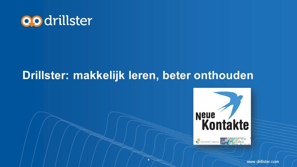 Drillster: makkelijk leren, beter onthouden www.drillster.com *
