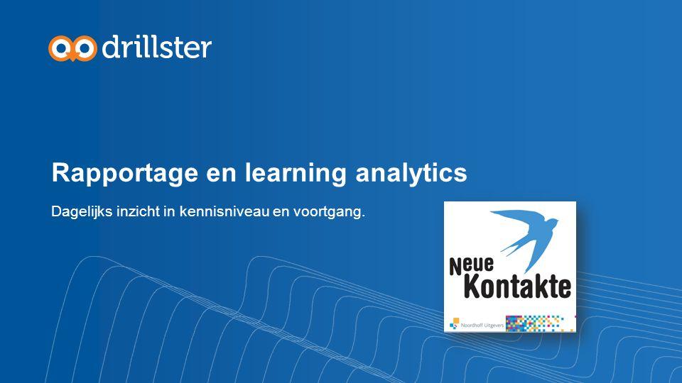 Rapportage en learning analytics Dagelijks inzicht in kennisniveau en voortgang.
