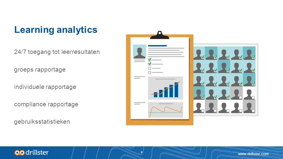 Learning analytics 24/7 toegang tot leerresultaten groeps rapportage individuele rapportage compliance rapportage gebruiksstatistieken www.drillster.com *