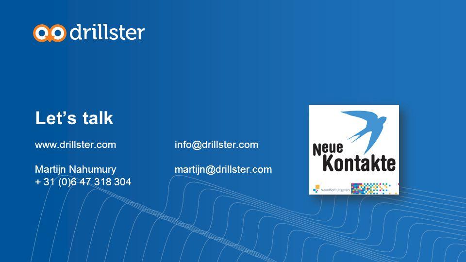 Let's talk www.drillster.com info@drillster.com Martijn Nahumurymartijn@drillster.com + 31 (0)6 47 318 304