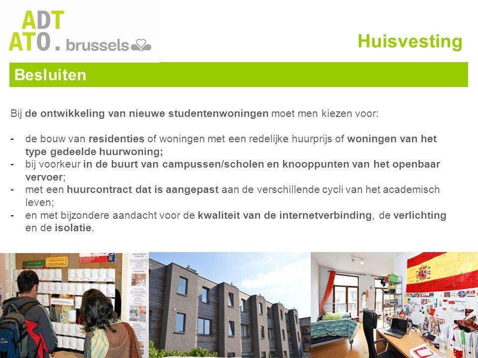 Besluiten Bij de ontwikkeling van nieuwe studentenwoningen moet men kiezen voor: -de bouw van residenties of woningen met een redelijke huurprijs of w