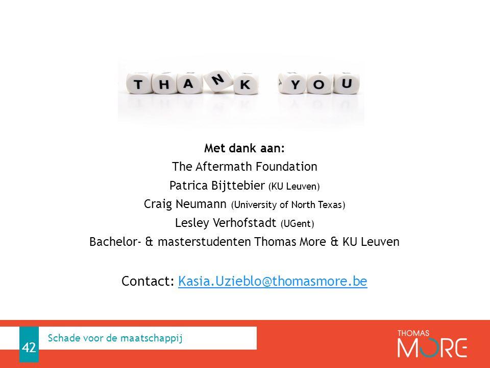 42 Met dank aan: The Aftermath Foundation Patrica Bijttebier (KU Leuven) Craig Neumann (University of North Texas) Lesley Verhofstadt (UGent) Bachelor