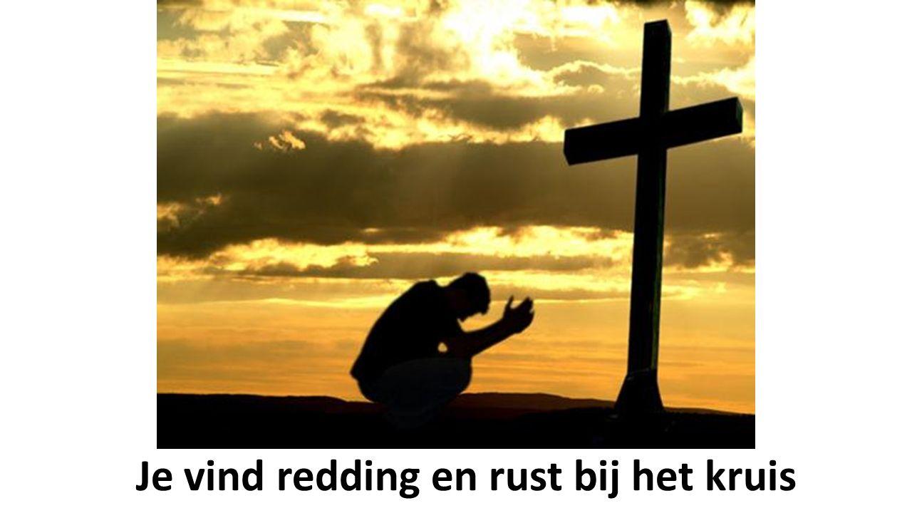 Je vind redding en rust bij het kruis