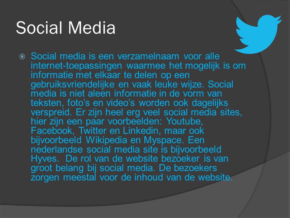 Social Media  Social media is een verzamelnaam voor alle internet-toepassingen waarmee het mogelijk is om informatie met elkaar te delen op een gebru