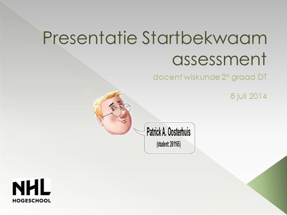Presentatie Startbekwaam assessment docent wiskunde 2 e graad DT 8 juli 2014