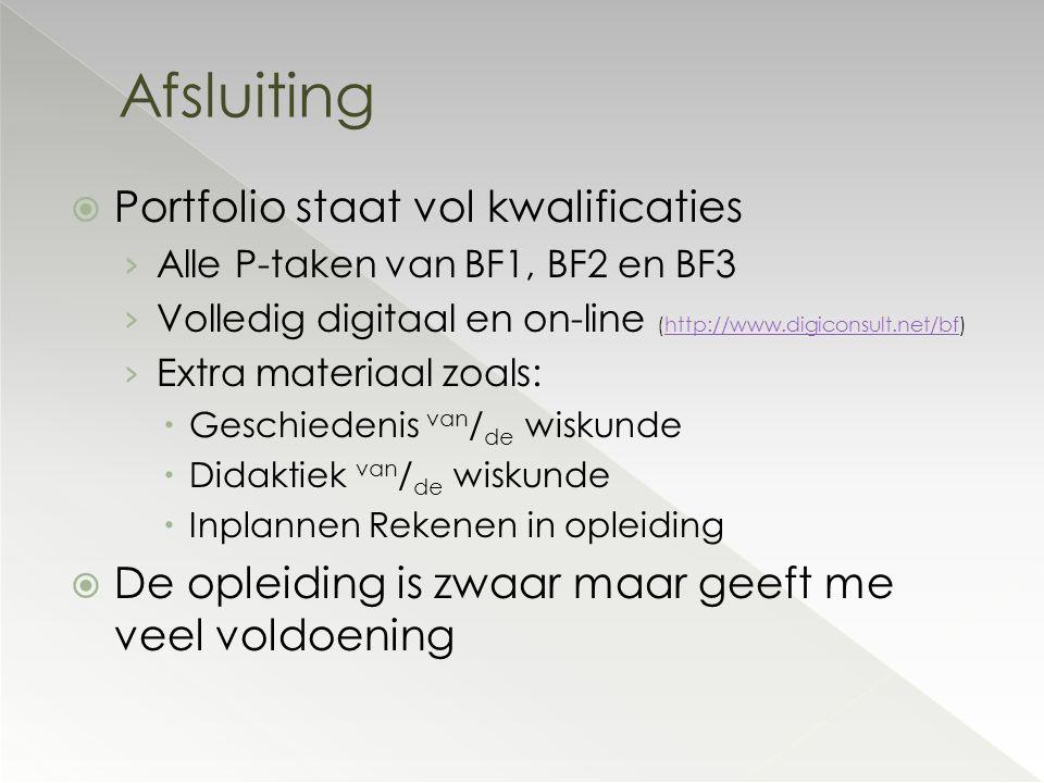  Portfolio staat vol kwalificaties › Alle P-taken van BF1, BF2 en BF3 › Volledig digitaal en on-line (http://www.digiconsult.net/bf)http://www.digico