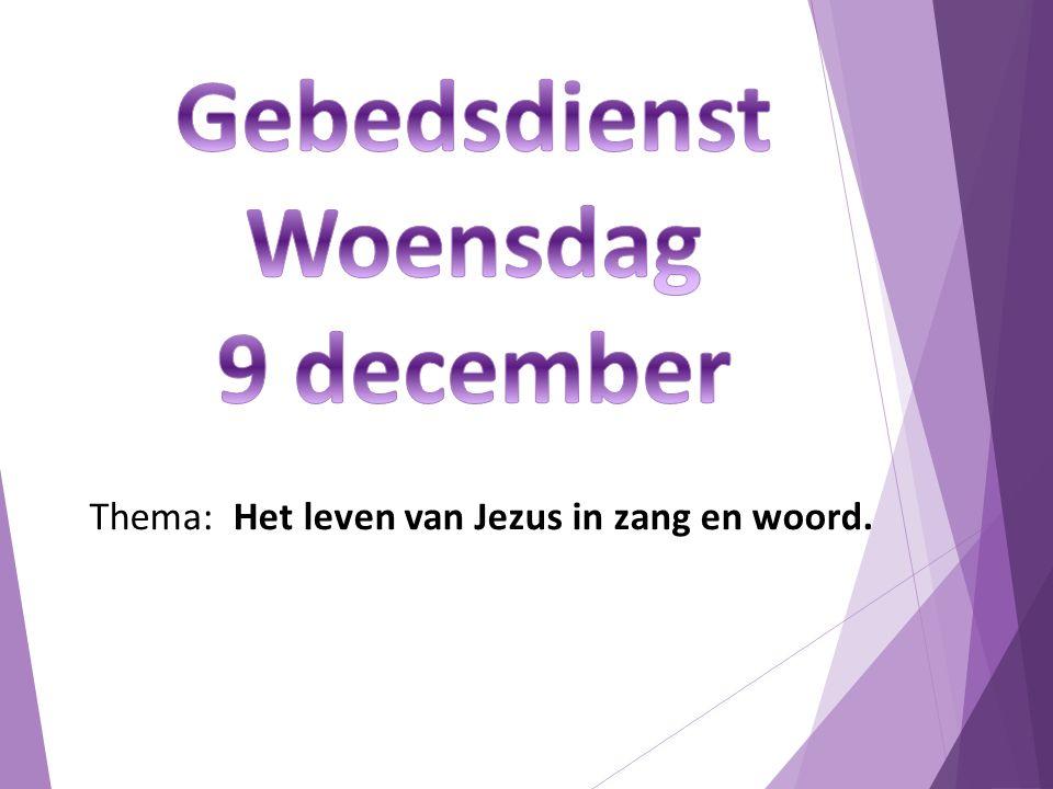 Thema: Het leven van Jezus in zang en woord.