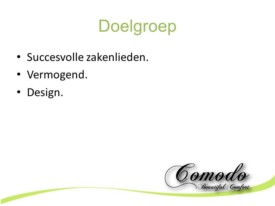 Doelgroep Succesvolle zakenlieden. Vermogend. Design.