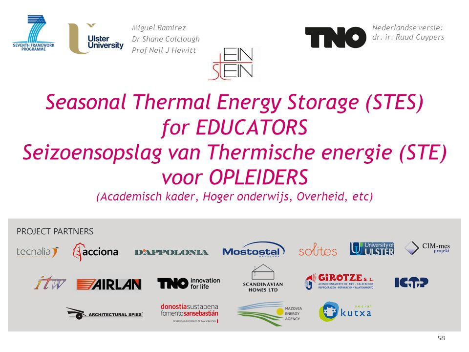 58 Seasonal Thermal Energy Storage (STES) for EDUCATORS Seizoensopslag van Thermische energie (STE) voor OPLEIDERS (Academisch kader, Hoger onderwijs,