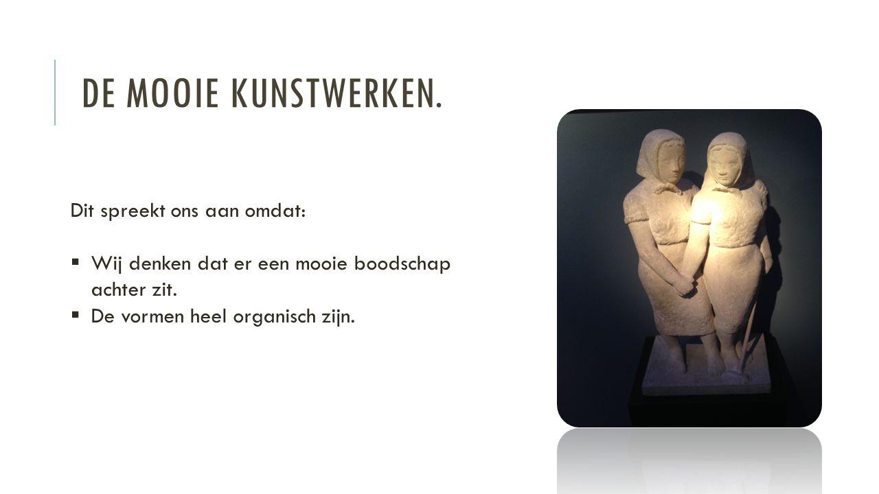 DE MOOIE KUNSTWERKEN.