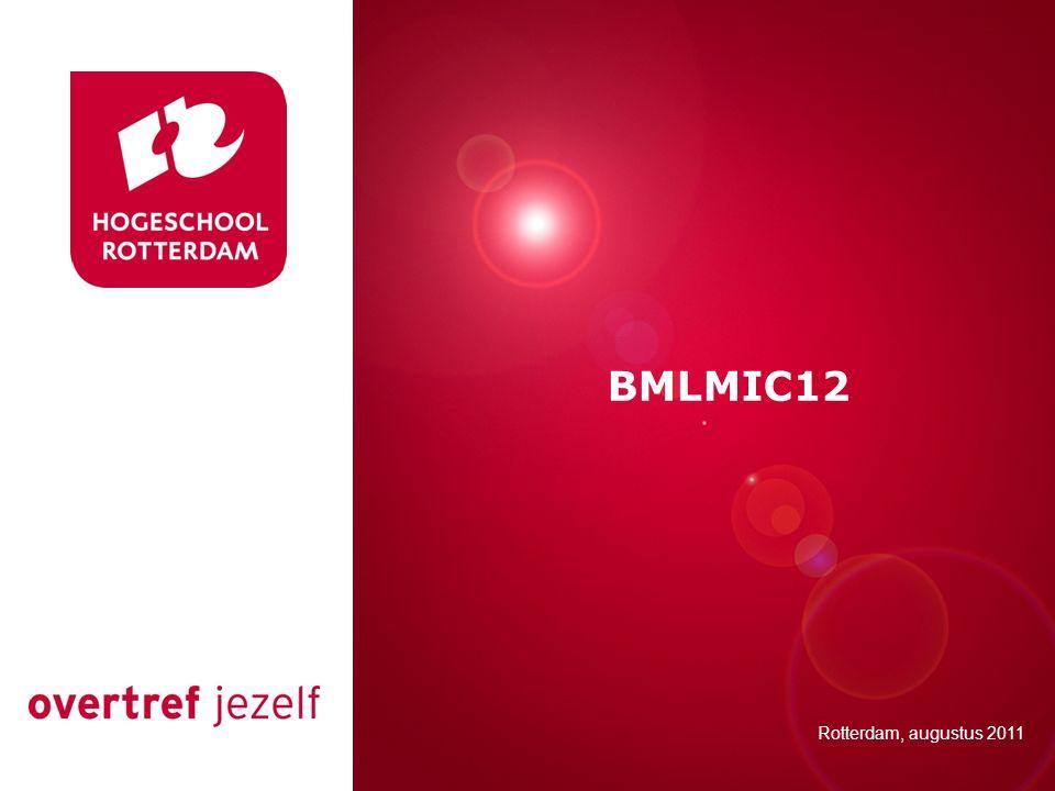 Presentatie titel Rotterdam, 00 januari 2007 BMLMIC12 Rotterdam, augustus 2011