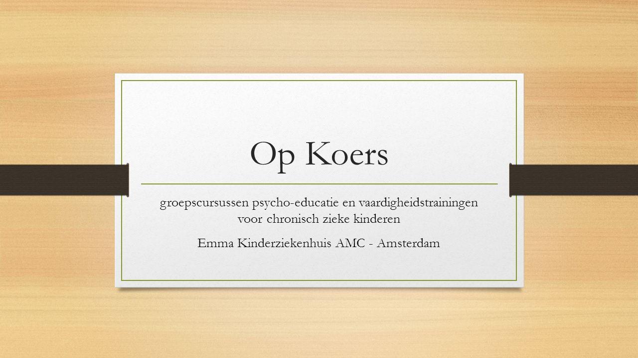 Op Koers groepscursussen psycho-educatie en vaardigheidstrainingen voor chronisch zieke kinderen Emma Kinderziekenhuis AMC - Amsterdam
