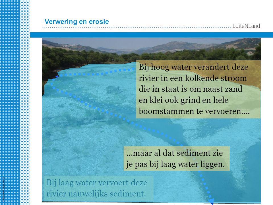 Verwering en erosie Bij laag water vervoert deze rivier nauwelijks sediment. Bij hoog water verandert deze rivier in een kolkende stroom die in staat