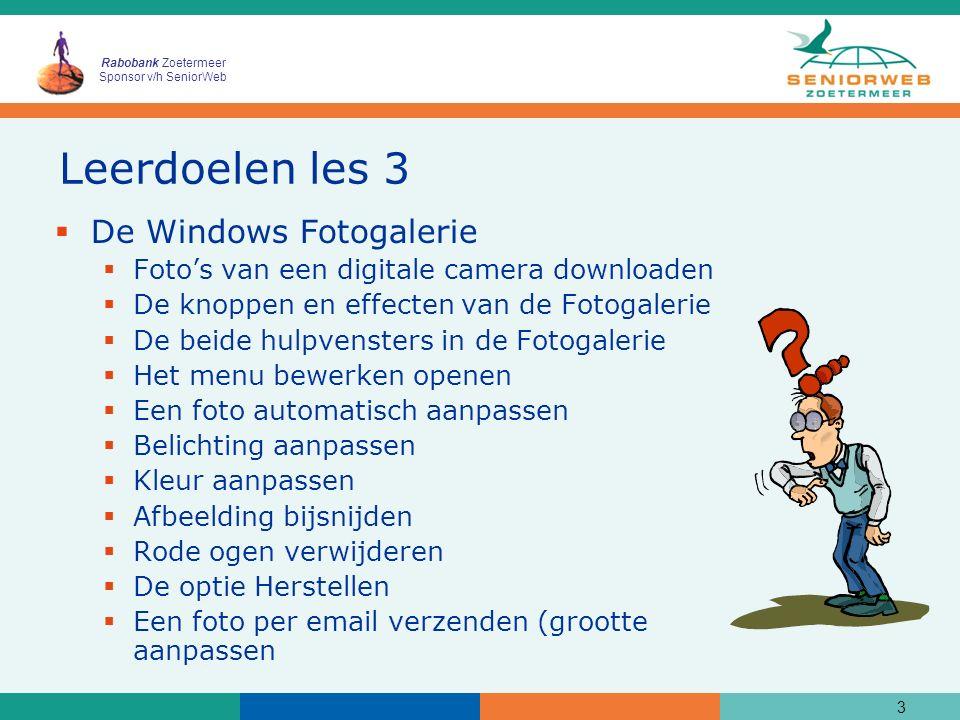 Rabobank Zoetermeer Sponsor v/h SeniorWeb Leerdoelen les 3  De Windows Fotogalerie  Foto's van een digitale camera downloaden  De knoppen en effect