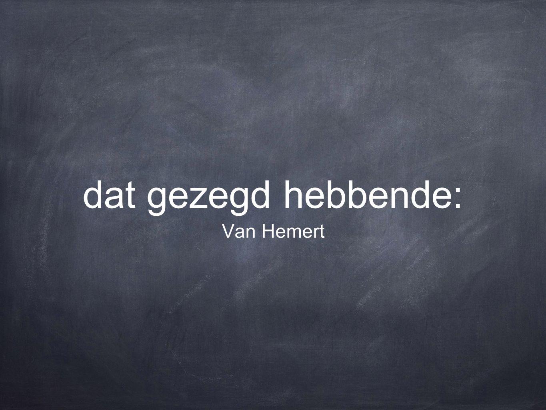 dat gezegd hebbende: Van Hemert