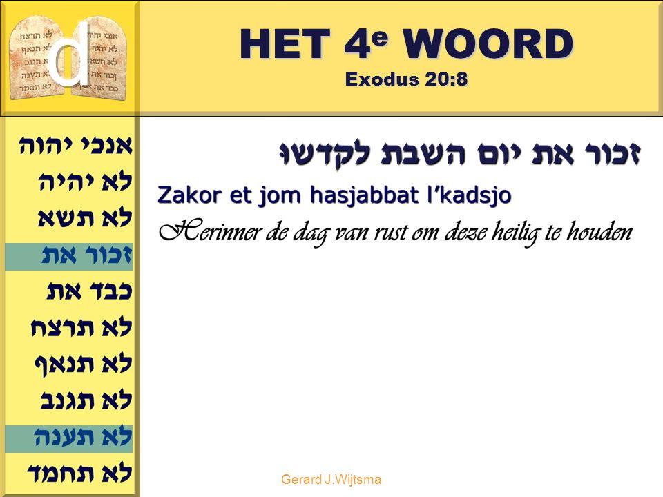 Gerard J.Wijtsma HET 4 e WOORD Exodus 20:8
