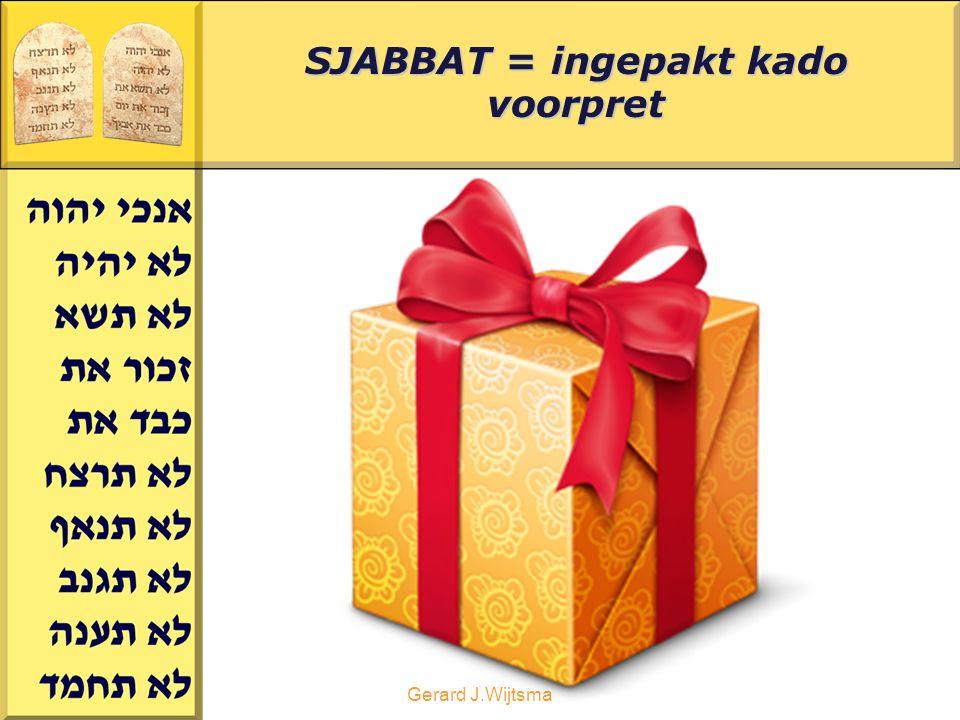 Gerard J.Wijtsma SJABBAT = ingepakt kado voorpret