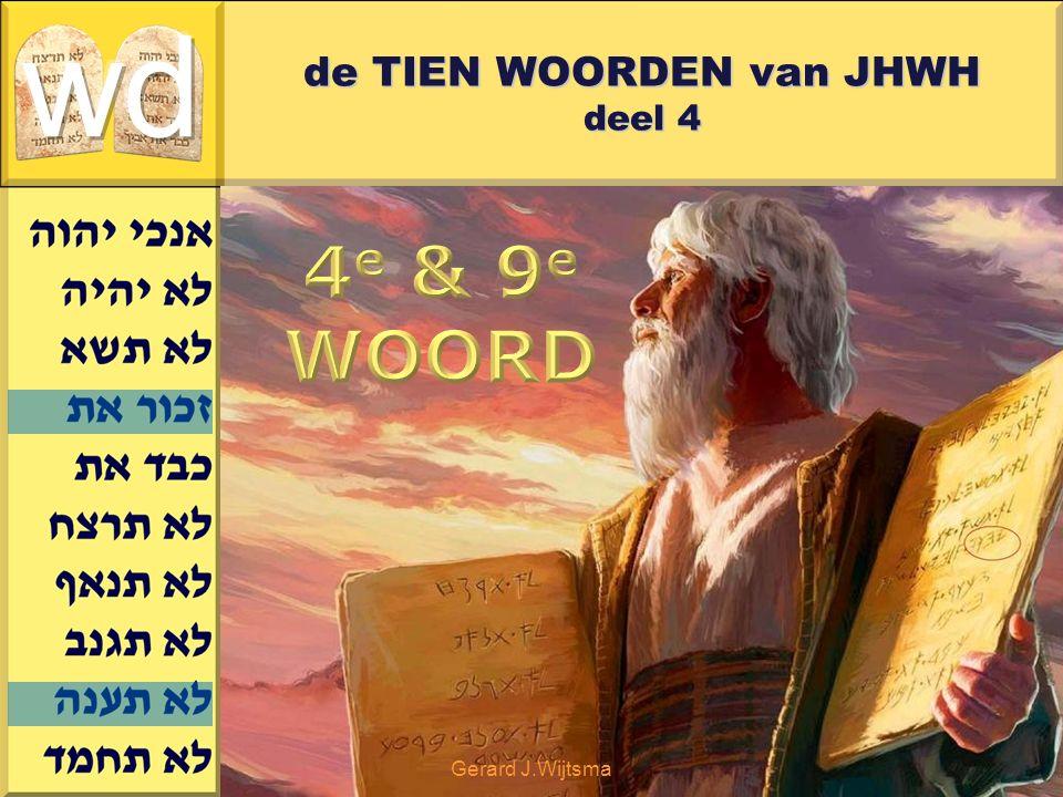 Gerard J.Wijtsma de TIEN WOORDEN van JHWH deel 4