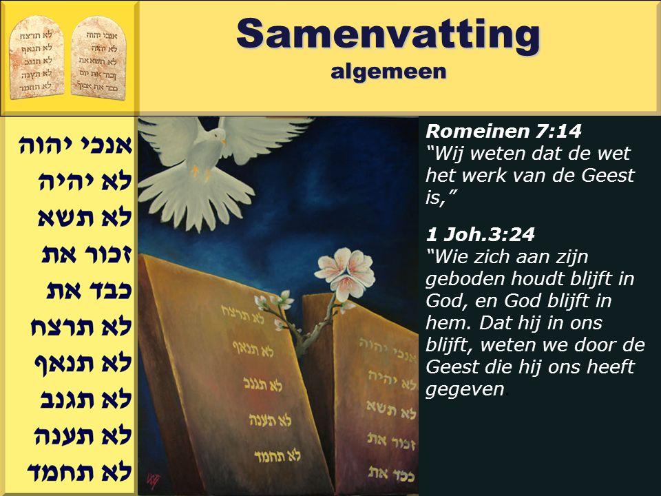 Gerard J.Wijtsma Romeinen 7:14 Wij weten dat de wet het werk van de Geest is, 1 Joh.3:24 Wie zich aan zijn geboden houdt blijft in God, en God blijft in hem.