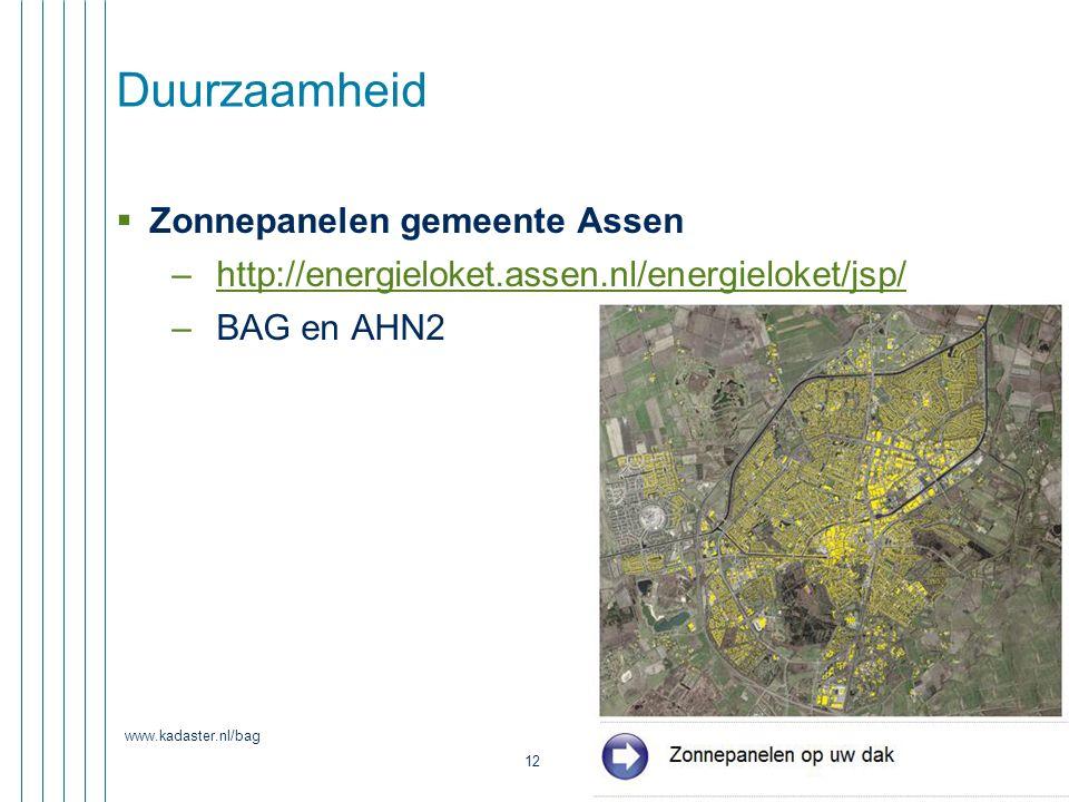 www.kadaster.nl/bag 12 Duurzaamheid  Zonnepanelen gemeente Assen –http://energieloket.assen.nl/energieloket/jsp/http://energieloket.assen.nl/energiel