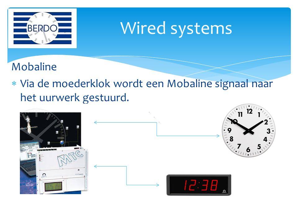 Mobaline  Via de moederklok wordt een Mobaline signaal naar het uurwerk gestuurd. Wired systems