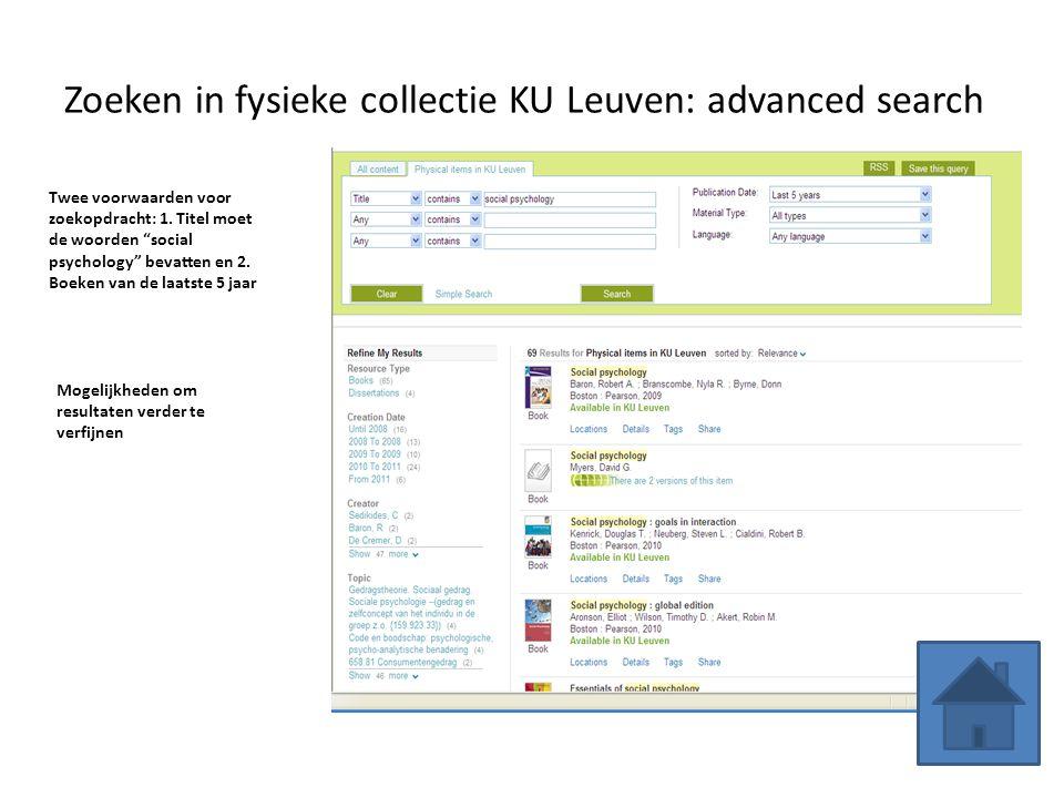 Zoeken in fysieke collectie KU Leuven: advanced search Twee voorwaarden voor zoekopdracht: 1.
