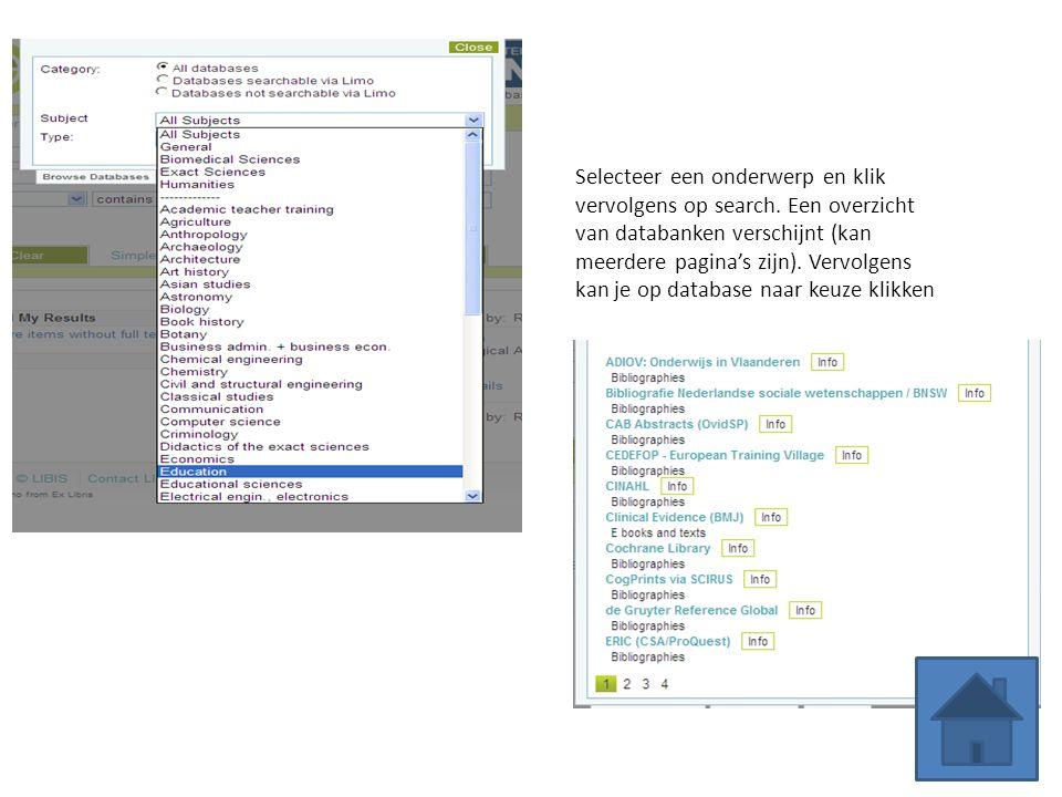Selecteer een onderwerp en klik vervolgens op search. Een overzicht van databanken verschijnt (kan meerdere pagina's zijn). Vervolgens kan je op datab