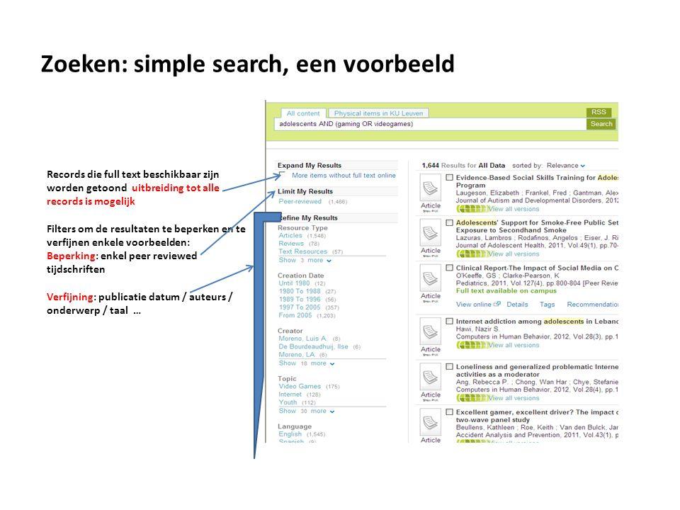 Zoeken: simple search, een voorbeeld Records die full text beschikbaar zijn worden getoond uitbreiding tot alle records is mogelijk Filters om de resu