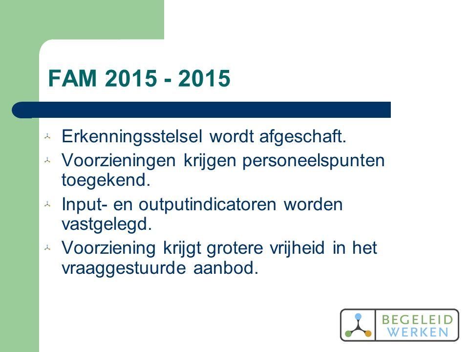 FAM 2015 - 2015 Erkenningsstelsel wordt afgeschaft.