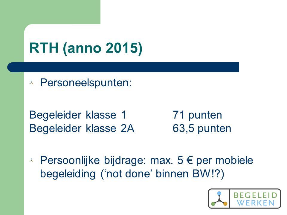 RTH (anno 2015) Personeelspunten: Begeleider klasse 171 punten Begeleider klasse 2A63,5 punten Persoonlijke bijdrage: max.