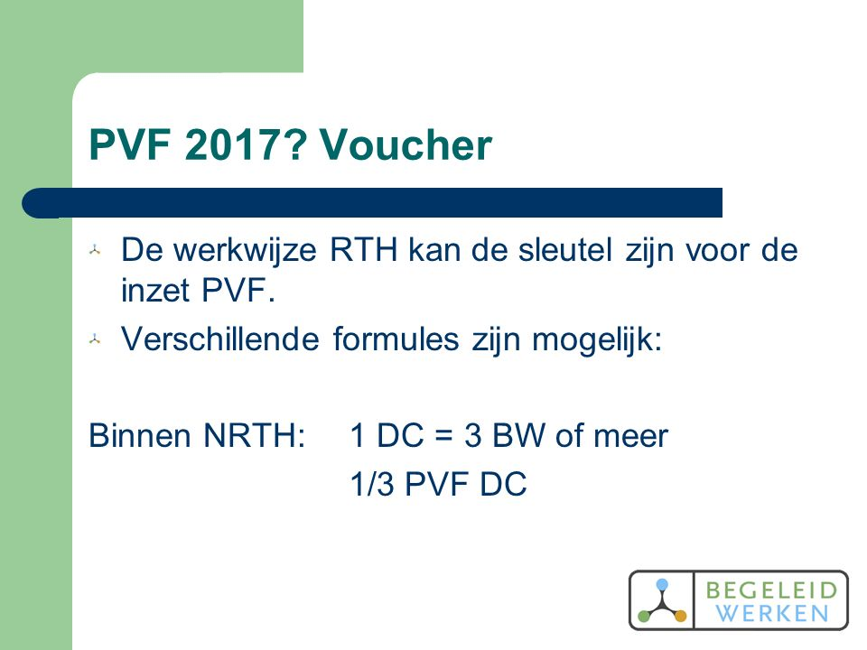 PVF 2017. Voucher De werkwijze RTH kan de sleutel zijn voor de inzet PVF.