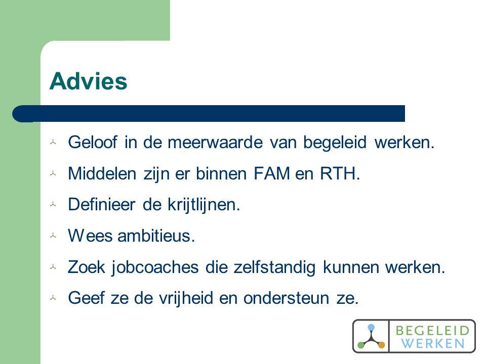 Advies Geloof in de meerwaarde van begeleid werken.