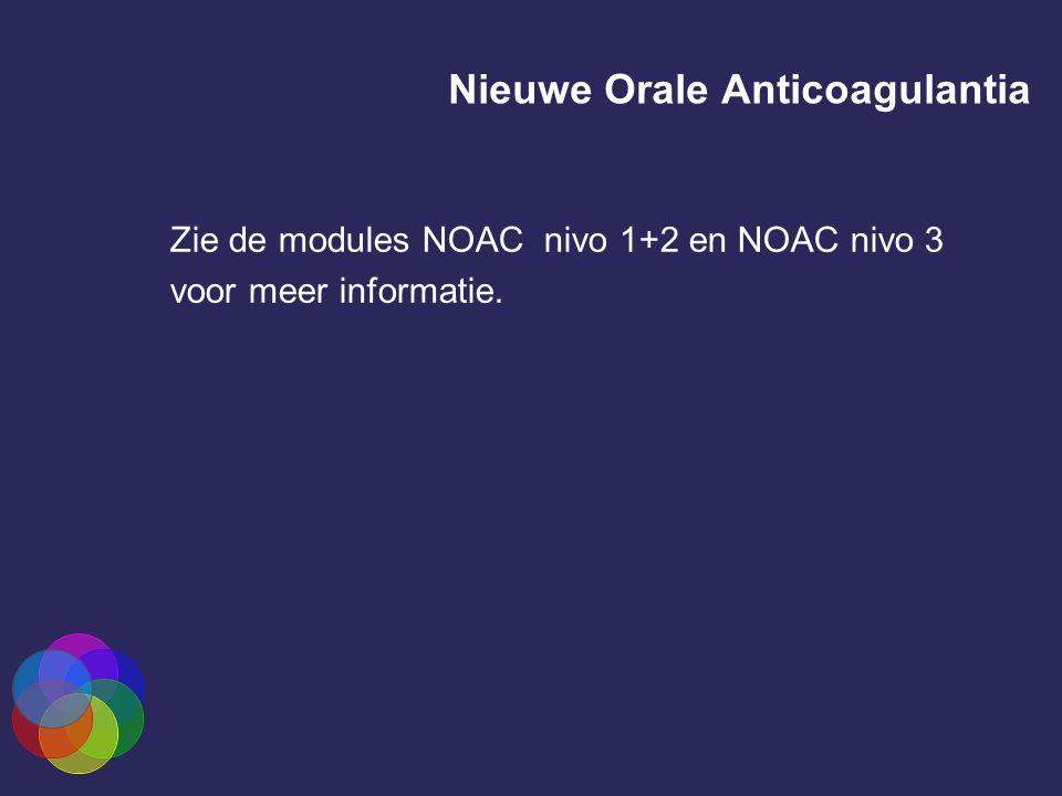 Nieuwe Orale Anticoagulantia Zie de modules NOAC nivo 1+2 en NOAC nivo 3 voor meer informatie.