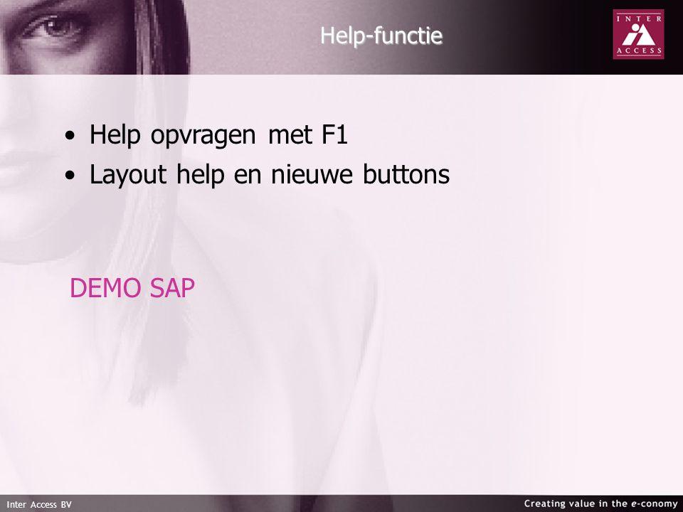 Inter Access BV Help-functie Help opvragen met F1 Layout help en nieuwe buttons DEMO SAP