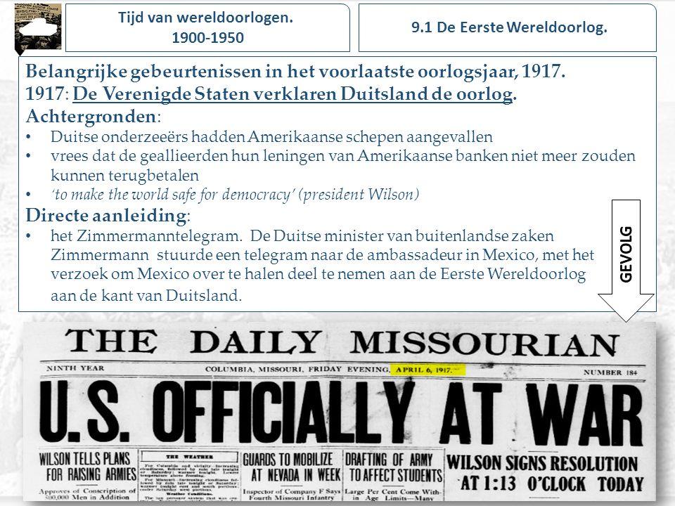 Tijd van wereldoorlogen.1900-1950 Belangrijke gebeurtenissen in het voorlaatste oorlogsjaar, 1917.