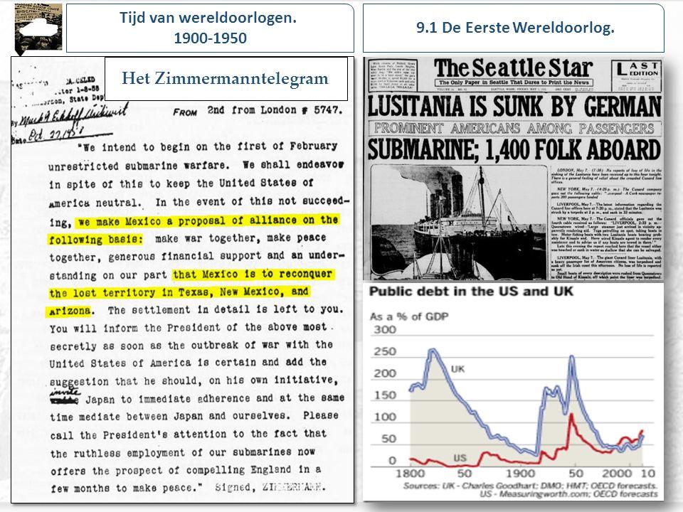 Tijd van wereldoorlogen. 1900-1950 9.1 De Eerste Wereldoorlog. Het Zimmermanntelegram