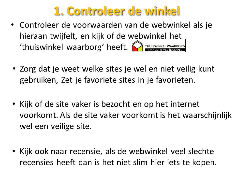 1. Controleer de winkel Controleer de voorwaarden van de webwinkel als je hieraan twijfelt, en kijk of de webwinkel het 'thuiswinkel waarborg' heeft.