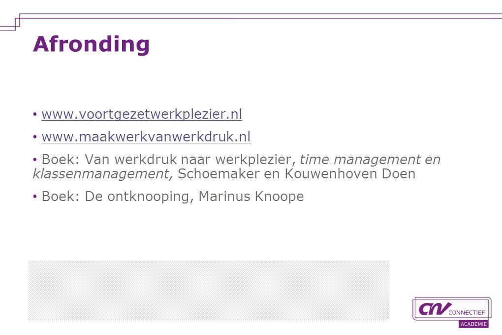 www.voortgezetwerkplezier.nl www.maakwerkvanwerkdruk.nl Boek: Van werkdruk naar werkplezier, time management en klassenmanagement, Schoemaker en Kouwe