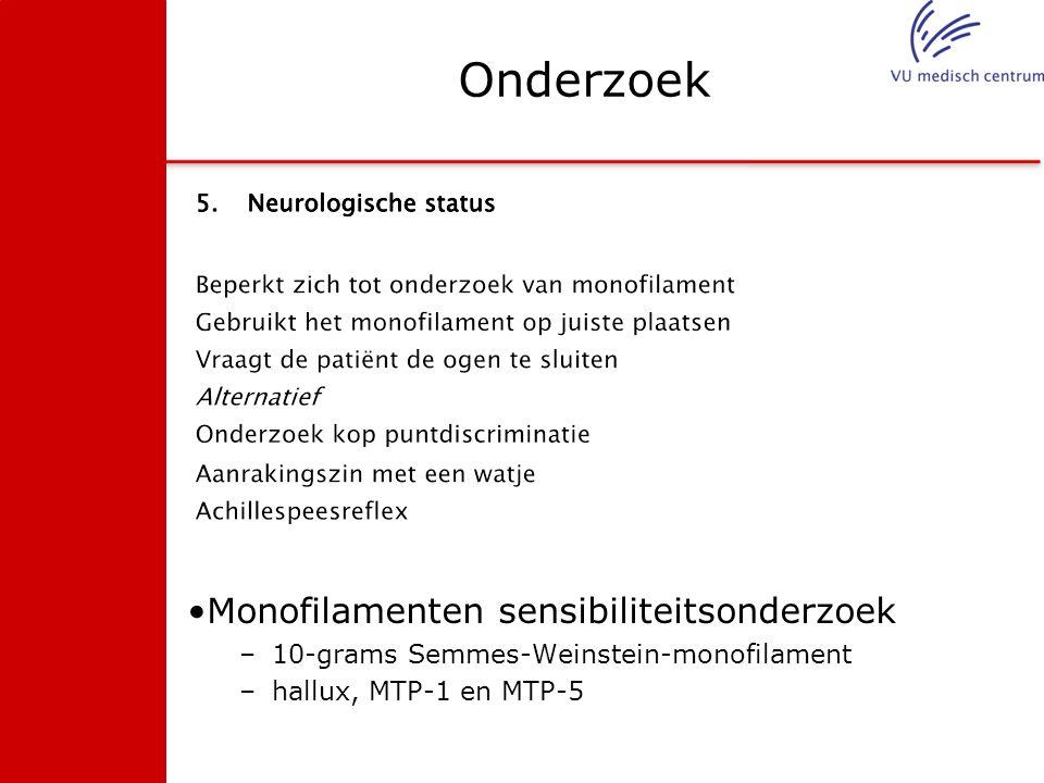 Onderzoek Monofilamenten sensibiliteitsonderzoek –10-grams Semmes-Weinstein-monofilament –hallux, MTP-1 en MTP-5