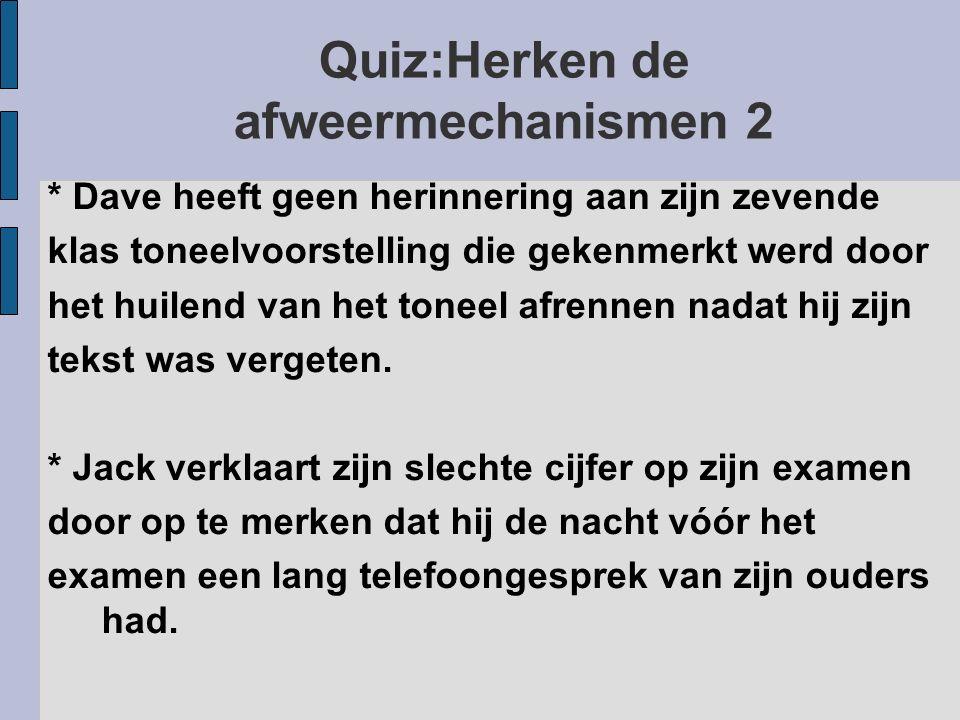 Quiz:Herken de afweermechanismen 2 * Dave heeft geen herinnering aan zijn zevende klas toneelvoorstelling die gekenmerkt werd door het huilend van het