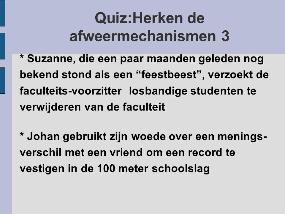 """Quiz:Herken de afweermechanismen 3 * Suzanne, die een paar maanden geleden nog bekend stond als een """"feestbeest"""", verzoekt de faculteits-voorzitter lo"""