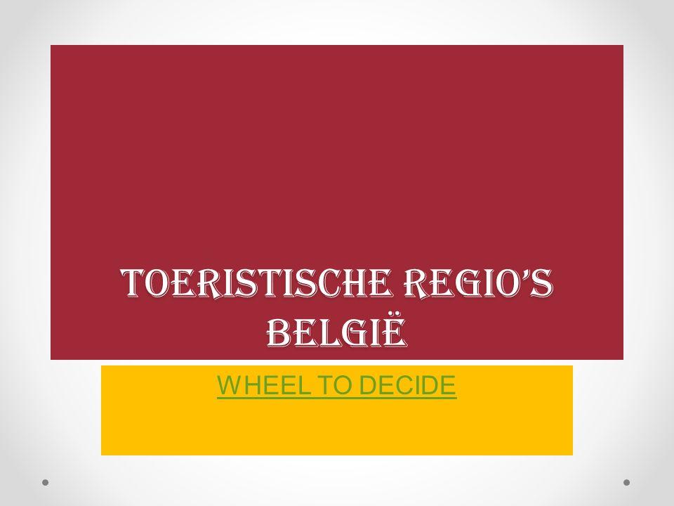 Toeristische regio's België WHEEL TO DECIDE