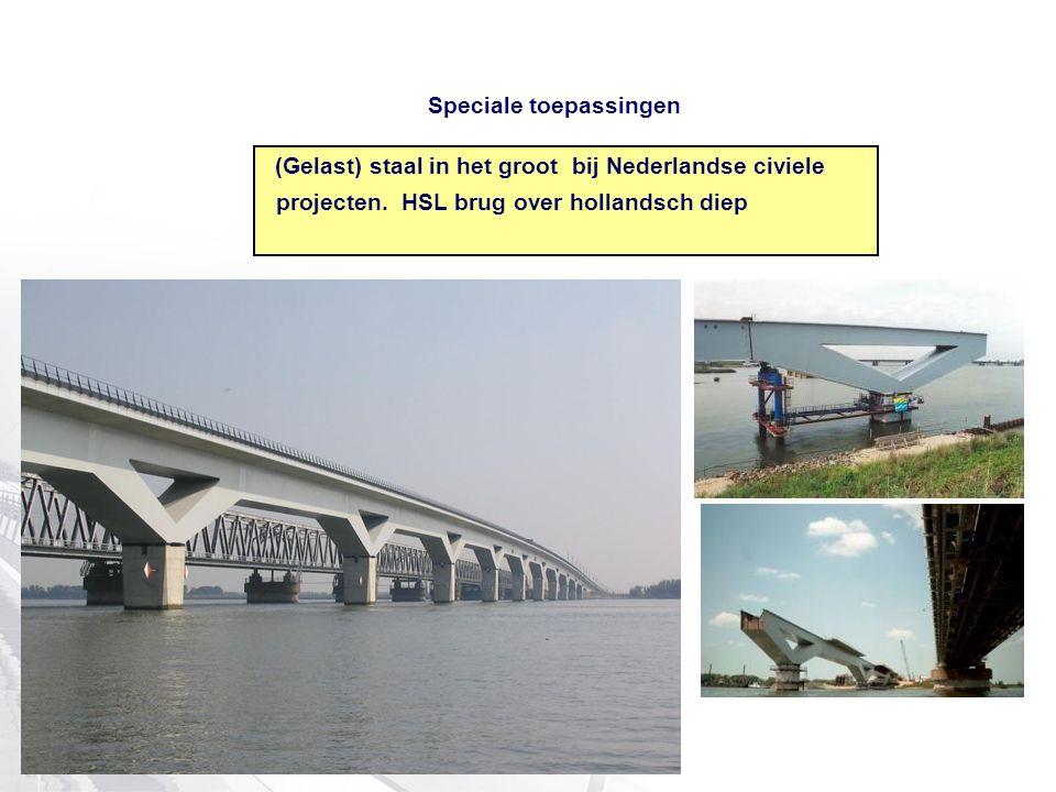 Speciale toepassingen (Gelast) staal in het groot bij Nederlandse civiele projecten. HSL brug over hollandsch diep