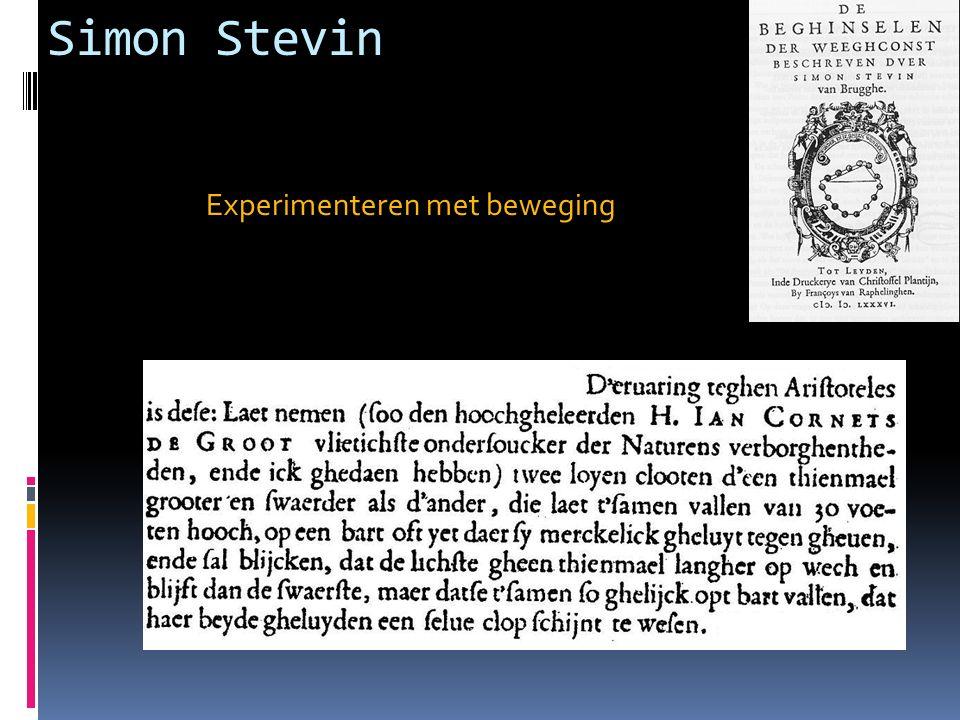 Simon Stevin Experimenteren met beweging